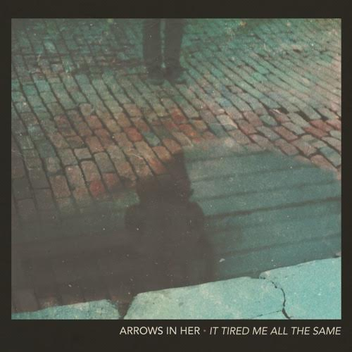 Image of Arrows In Her- It Tired Me All The Same