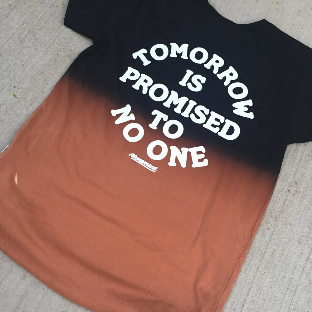 "Image of The ""Tomorrow Is Promised To No One"" Scallop Tee in Dipped Dye"