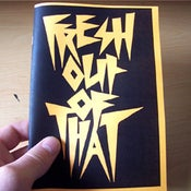 Image of 'Fresh out of that' Zine No.5