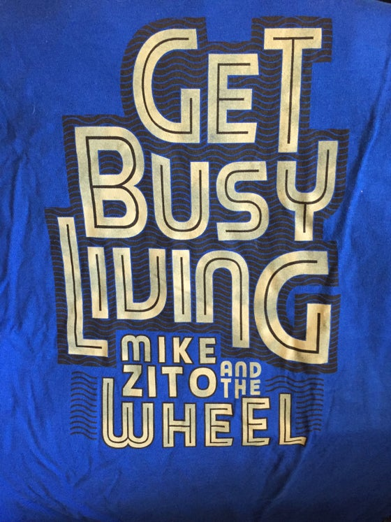 Image of Get Busy Living t-shirt (blue)