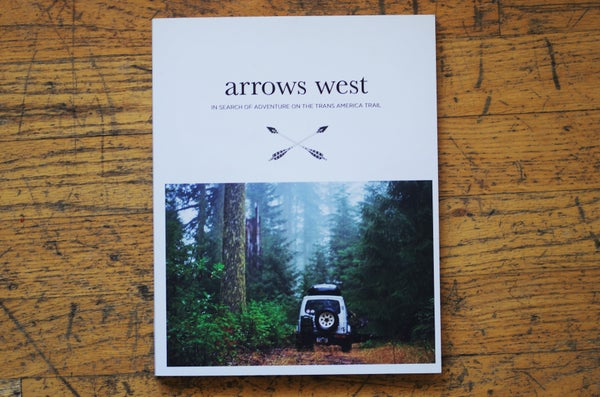 Image of Arrows West: In search of adventure on the Trans-America Trail