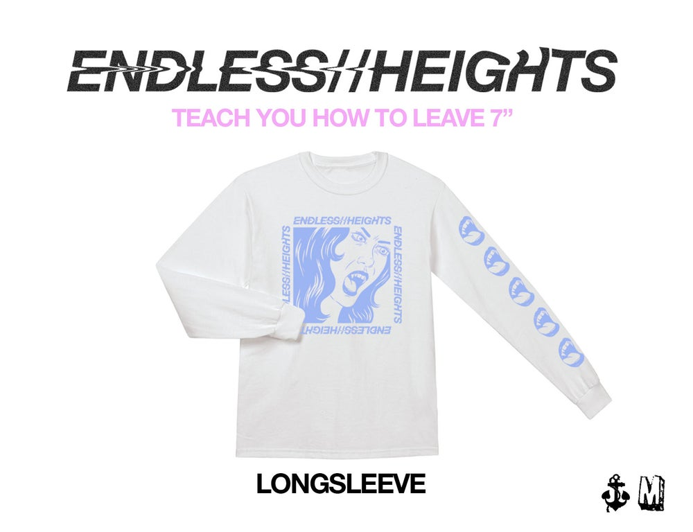 "Image of ENDLESS HEIGHTS ""Teach You How To Leave"" Longsleeve Pre-order"