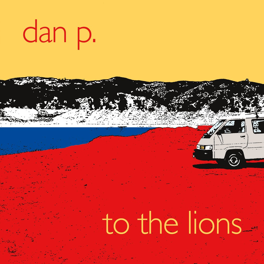 Image of Dan P. - To The Lions Vinyl