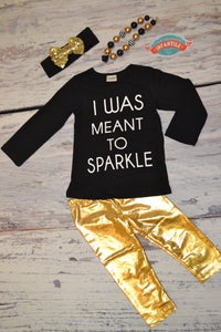 Image of I Was Meant to Sparkle Toddler Little Girl Outfit, Liquid Gold Pants, Bling, Black and Gold