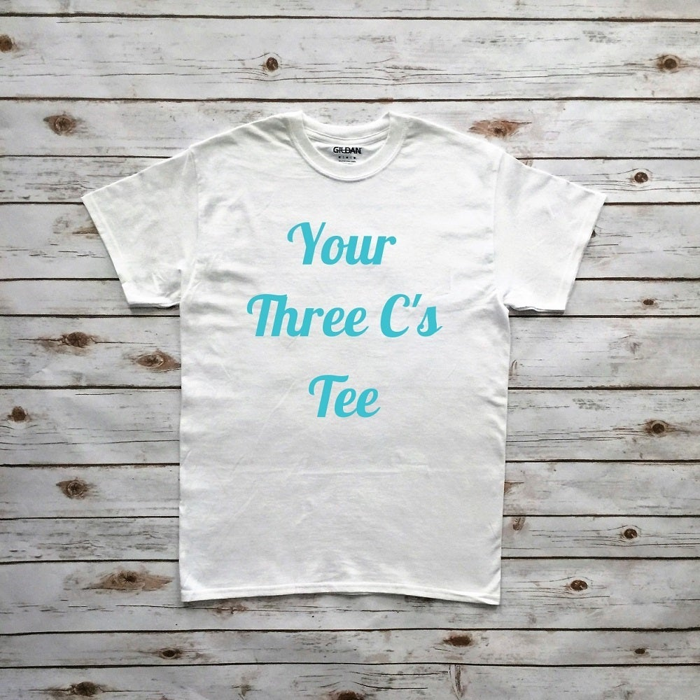 Image of Your Three C's Tee
