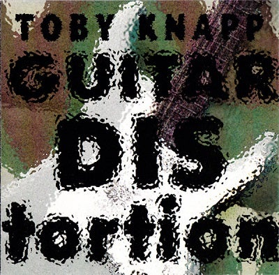 "Image of Toby Knapp ""Guitar Distortion""  1993"