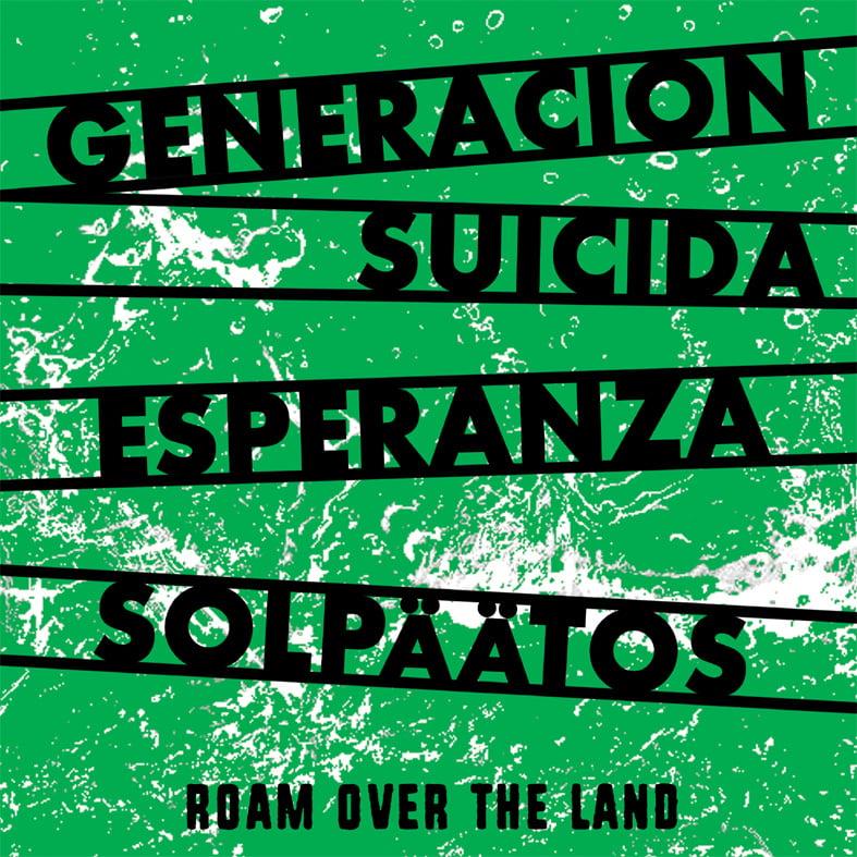 """Image of GENERACION SUICIDA/ESPERANZA/SOLPAATOS - roam over the land 3 way 7""""ep"""