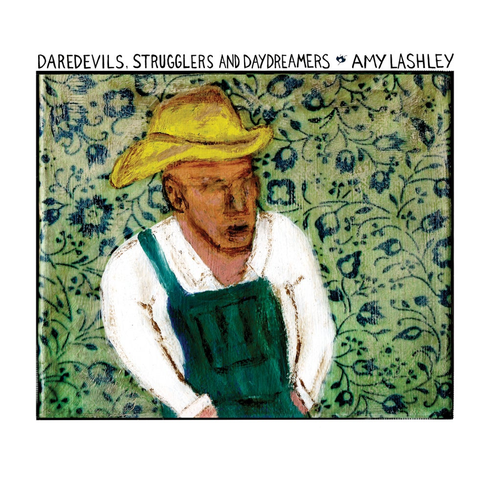 Image of Amy Lashley -Daredevils, Strugglers and Daydreamers