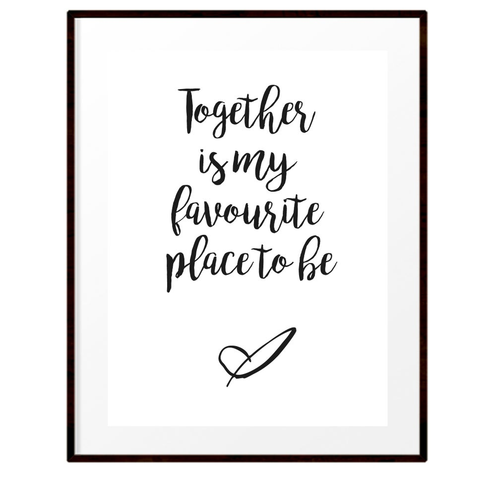 Image of Together is my favourite place to be print