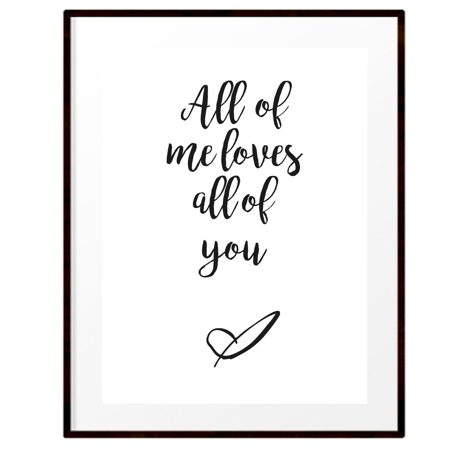 Image of All of me loves all of you print