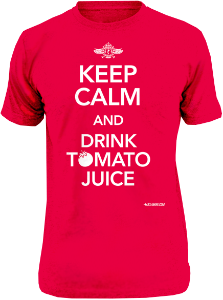 Image of Keep Calm and Drink Tomato Juice (male)