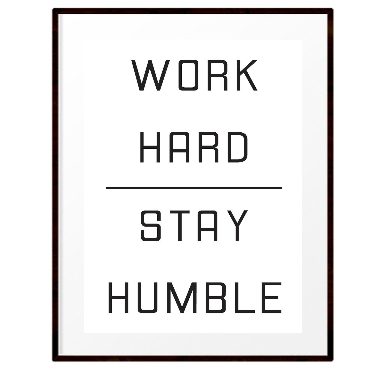 Image of Work Hard - Stay Humble print