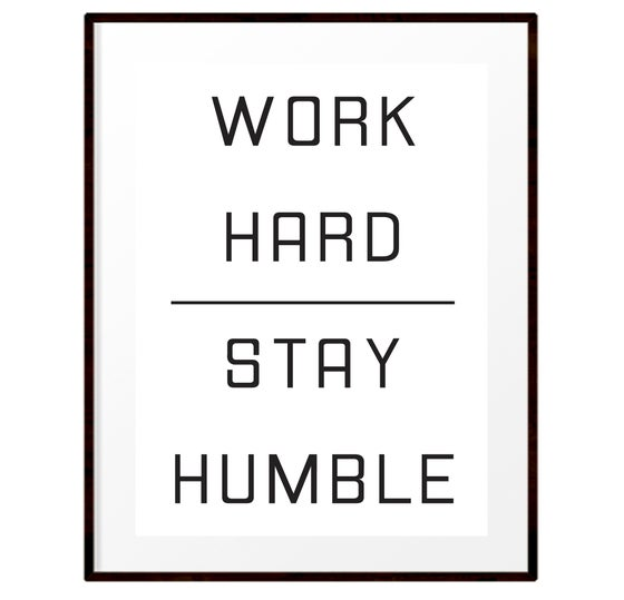 Image of Work Hard - Stay Humble print
