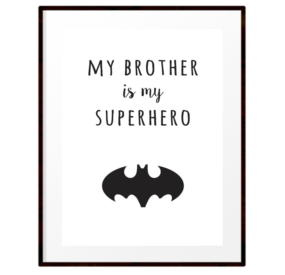 Image of My brother is my superhero print