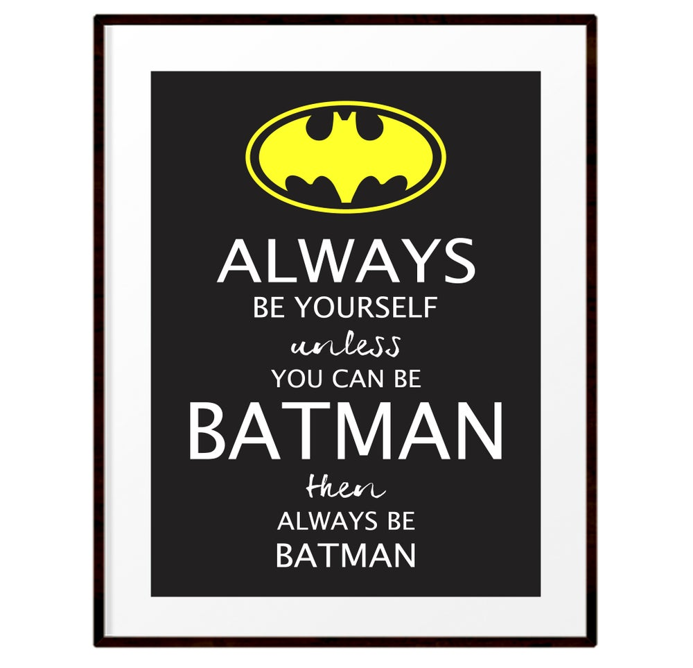 Image of Always be Batman print