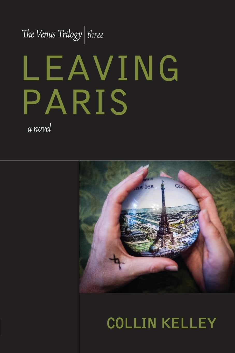Image of Leaving Paris: The Venus Trilogy Book Three by Collin Kelley (eBook)