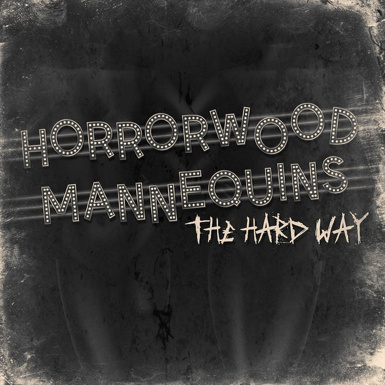 Image of Horrorwood Mannequins Album - The Hard Way