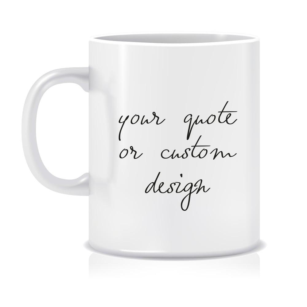 Image of Custom designed mug