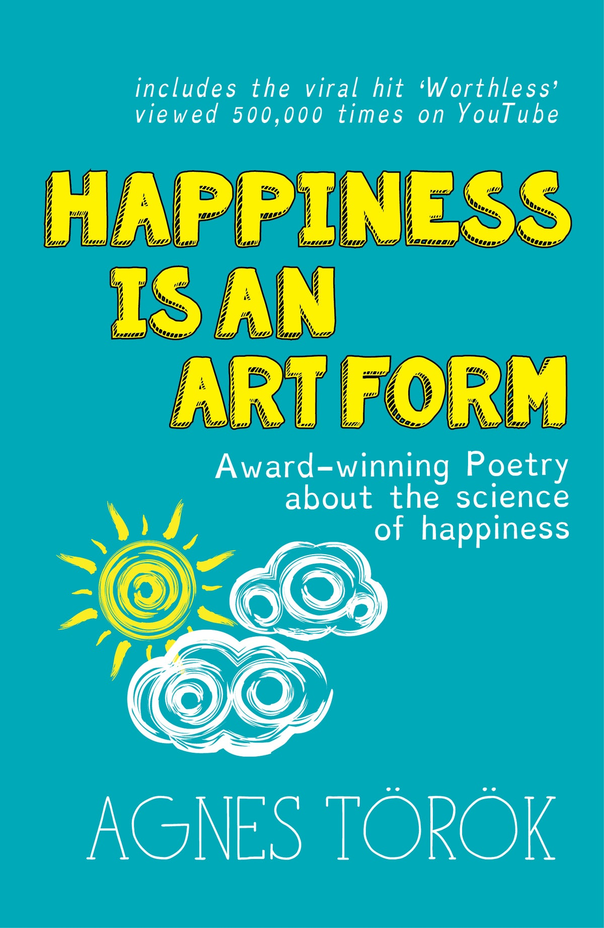 Image of Happiness is an Art Form by Agnes Török