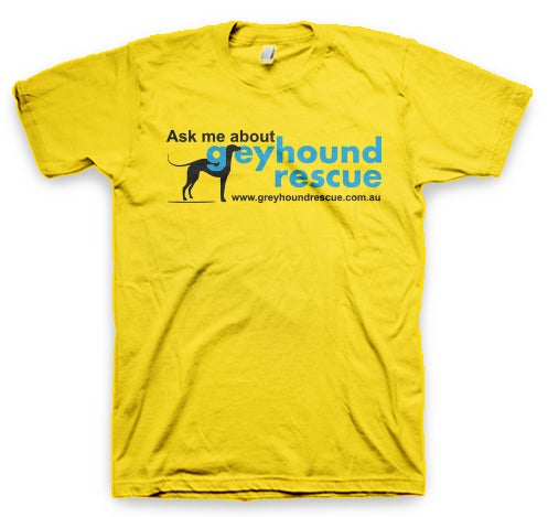 "Image of ""Ask Me About Greyhound Rescue"" Tshirt"