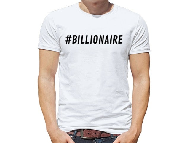 Image of #BILLIONAIRE T-SHIRT