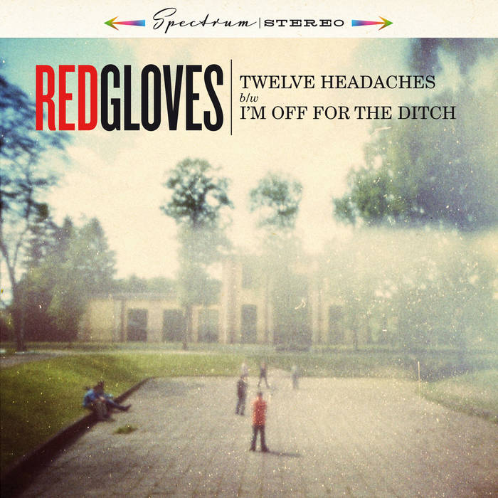 "Image of Red Gloves ""Twelve Headaches b​/​w I'm off for the ditch"" (Ep 7"")"