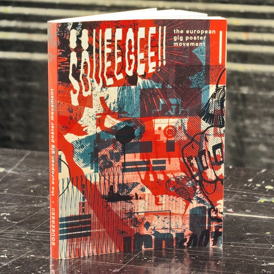 Image of SQUEEGEE!! the european gig poster movement (FREE SHIPPING!)