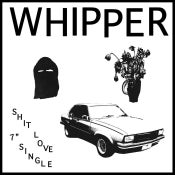 Image of WHIPPER - SHIT LOVE 7""