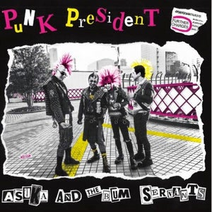 "Image of Asuka and the Bum Servants ""PUNK PRESIDENT"" 7"""