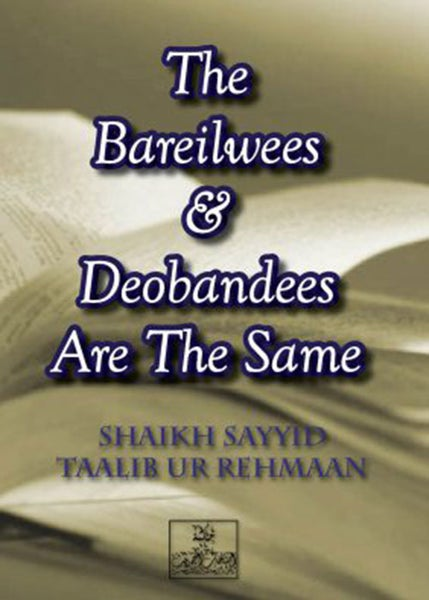 Image of The Barailwees & Deobandees are the Same (in Aqidah) - Shaikh Talib ur Rehman