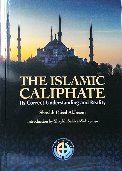 Image of The Islamic Caliphate: Its Correct Understanding and Reality - Shaikh Faisal  al-Jasem