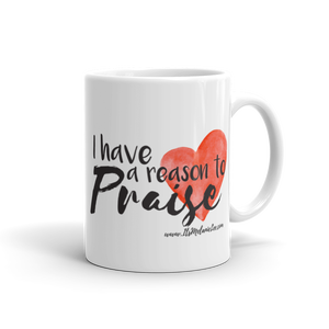 Image of I Have a Reason to Praise: Mug