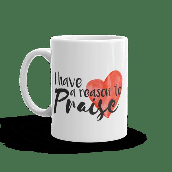 Image of I Have a Reason to Praise: Mug