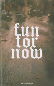 Image of FUN FOR NOW ZINE | Volume I (Second Edition)