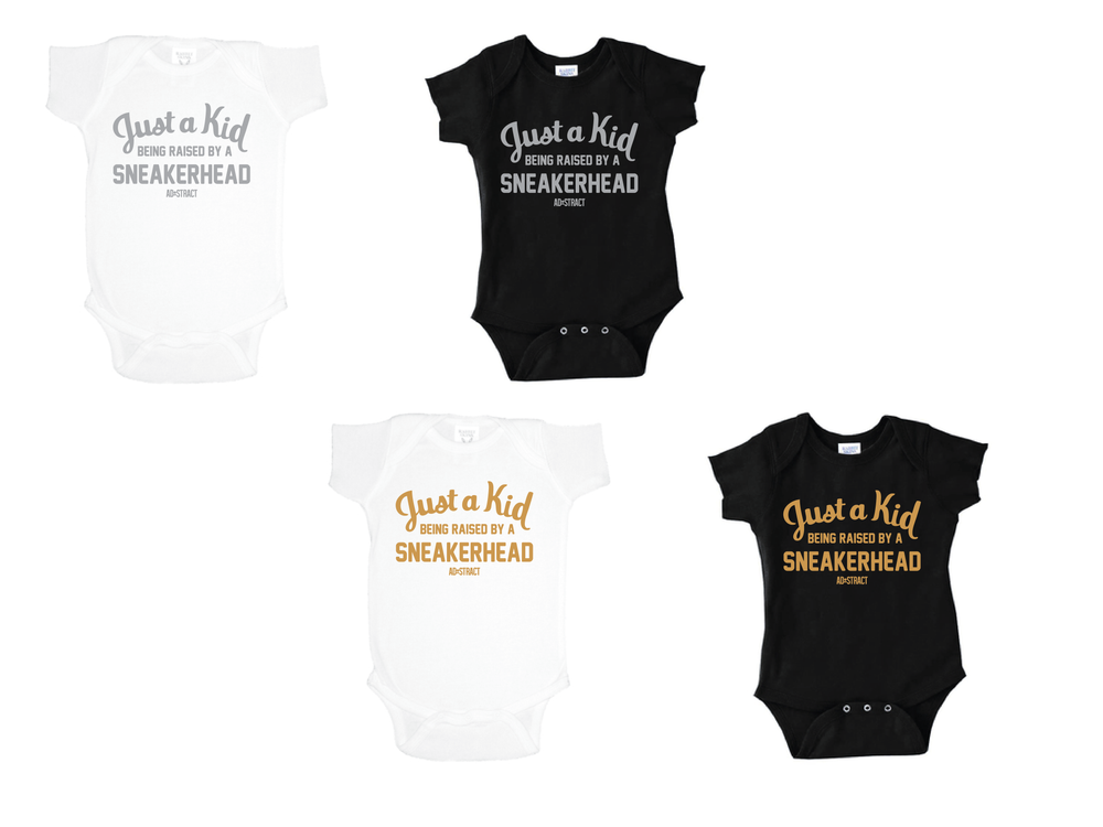 """JUST A KID BEING RASIED BY A SNEAKERHEAD """"SILVER/GOLD PRINT"""" (INFANT ONESIES & TODDLER T-SHIRT)"""