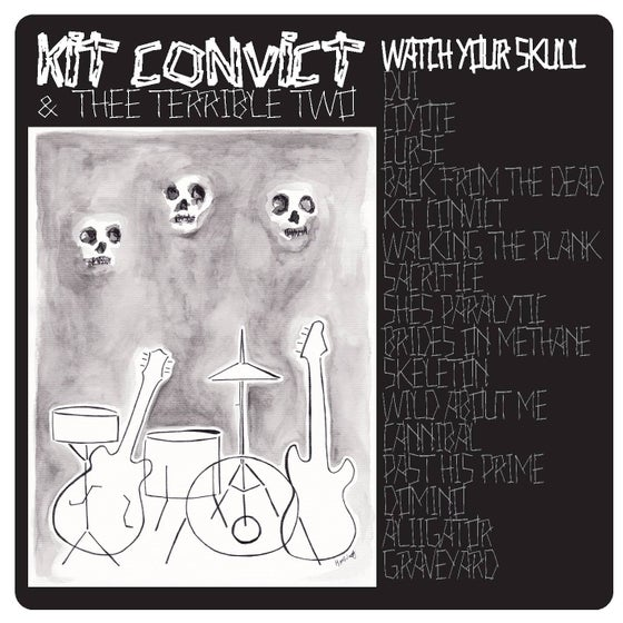 """Image of Kit Convict & Thee Terrible Two - Watch Your Skull LP 12"""""""