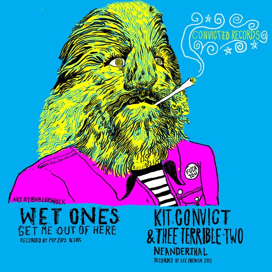 """Image of Split 7"""" - 'Neanderthal'Kit Convict & Thee Terrible Two/ Wet Ones 'Get Me Out of Here'"""