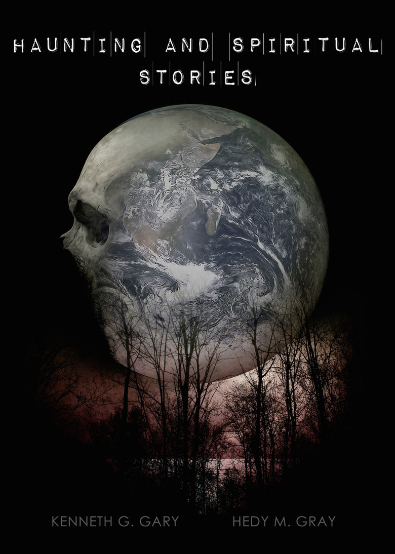 Image of Haunting and Spiritual Stories by Kenneth G Gary