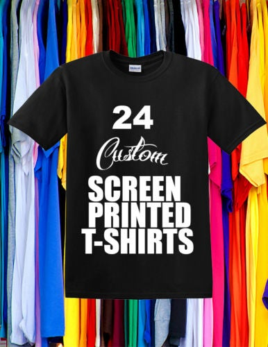 Image of 24 Custom screen printed T-Shirts