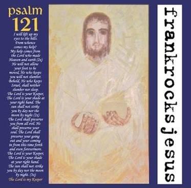 "Image of FrankRocksJesus ""Psalm 121"" (FREE SHIPPING)"
