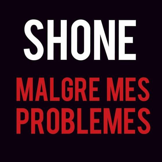 """Image of (Téléchargement légal) Shone """"Malgré mes problèmes"""""""