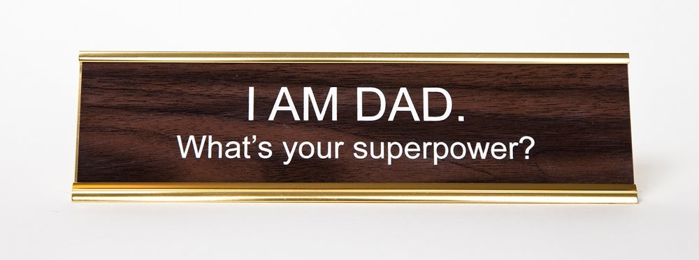 Image of I AM DAD. whats your superpower? nameplate