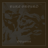 "Pure Ground ""Giftgarten"" LP [CH-333]"