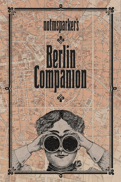 "Image of ""NOTMSPARKER´S BERLIN COMPANION or I DIDN´T KNOW THAT ABOUT BERLIN"""