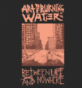 "Image of Art of Burning Water ""Between Life and Nowhere"" LP"