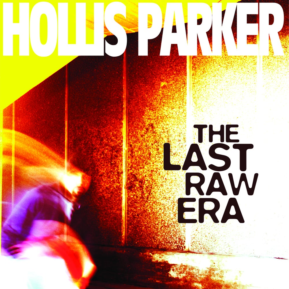 Image of Hollis Parker - The Last Raw Era LP (SSMLP001)