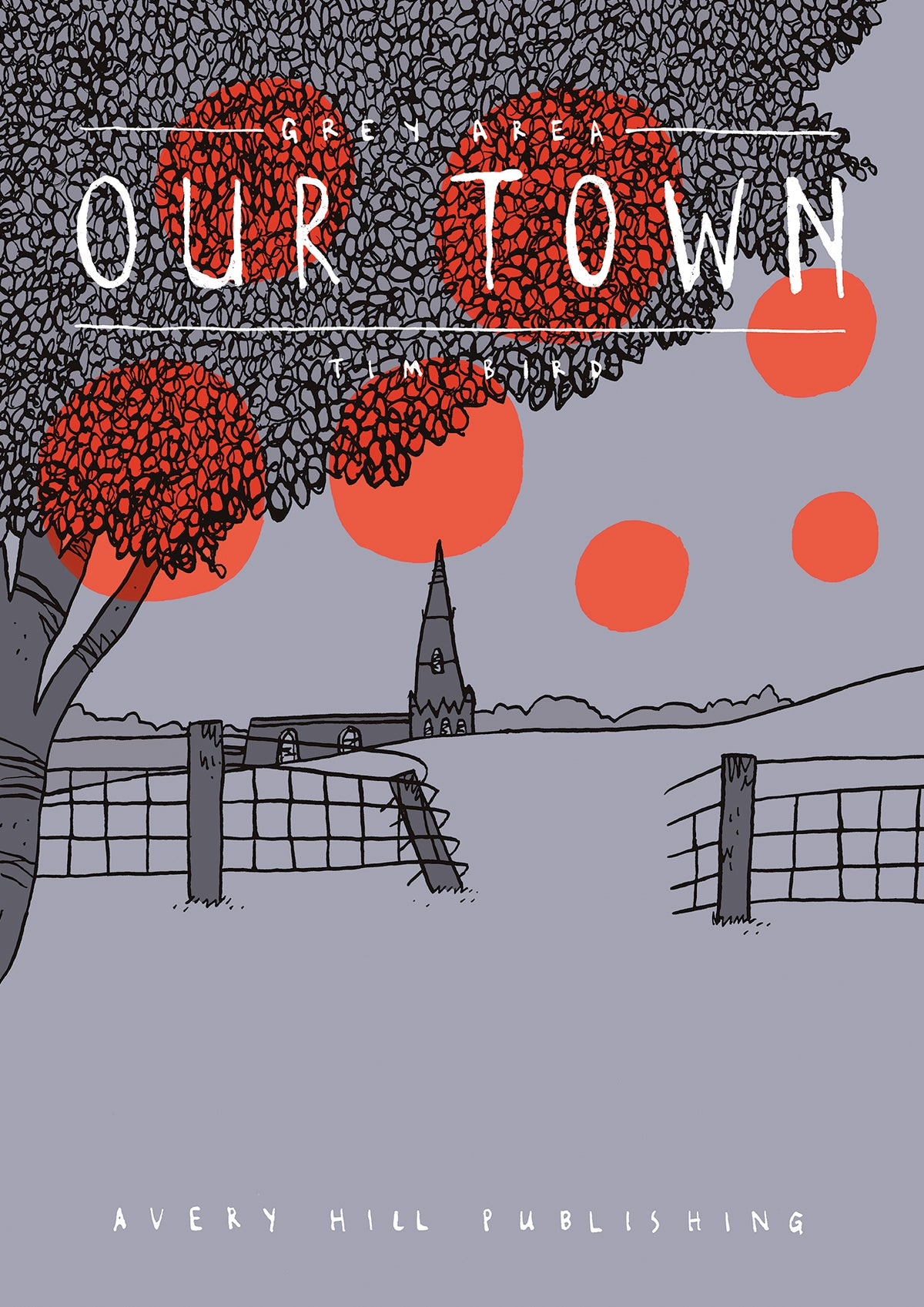 Grey Area: Our Town by Tim Bird