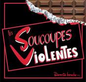 """Image of SOUCOUPES VIOLENTES """"Dans Ta Bouche"""" CD (2016)"""