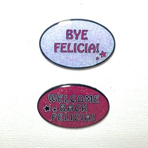 Image of Bye Felicia - Welcome Back Felicia