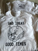 Image of Bad Ideas Good Times
